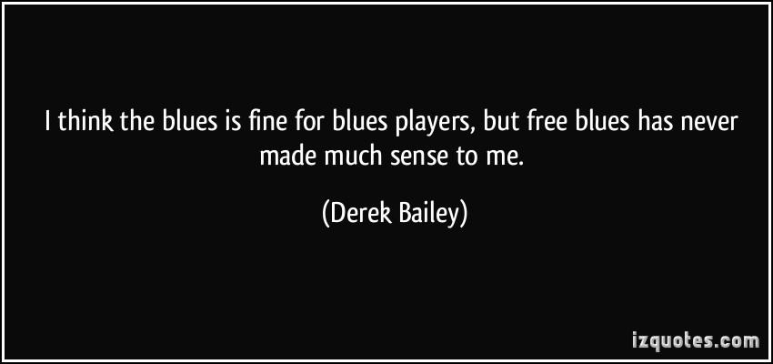 Derek Bailey's quote #7