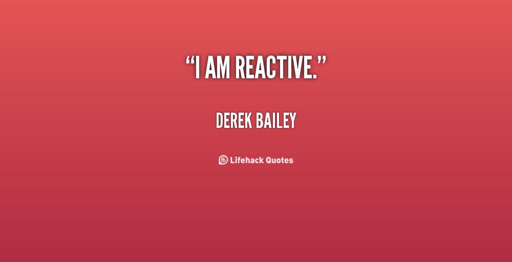 Derek Bailey's quote #6