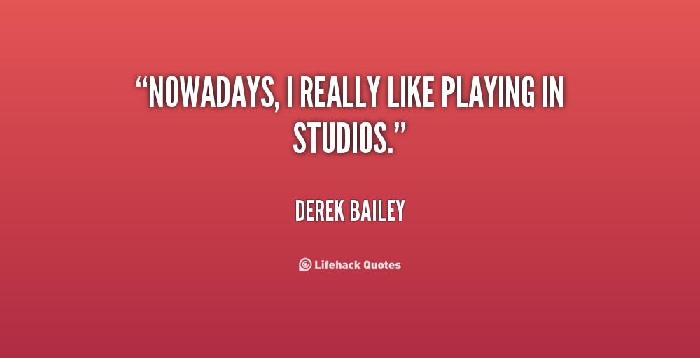 Derek Bailey's quote #8