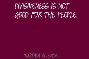 Divisiveness quote #2