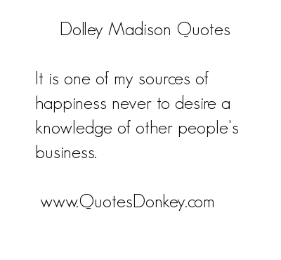 Dolley Madison's quote #2