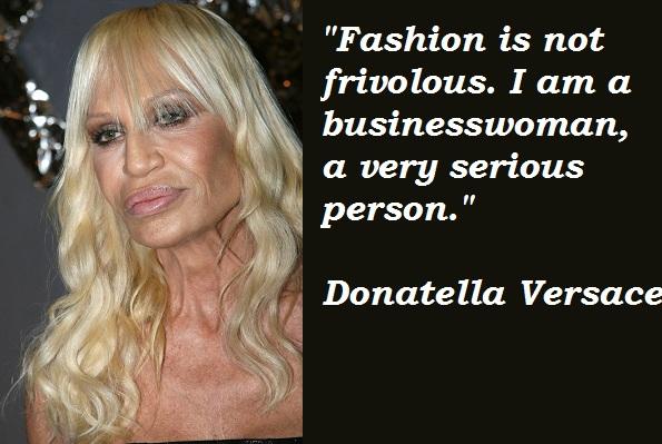 Donatella Versace's quote #4