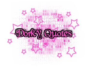 Dorky quote #1
