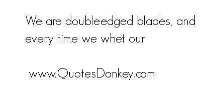 Double-Edged quote