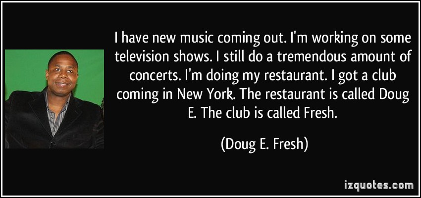 Doug E. Fresh's quote #4