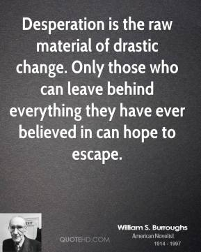 Drastic Change quote #1