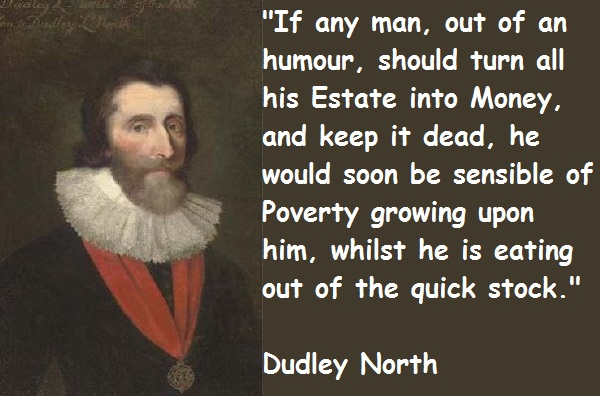 Dudley North's quote