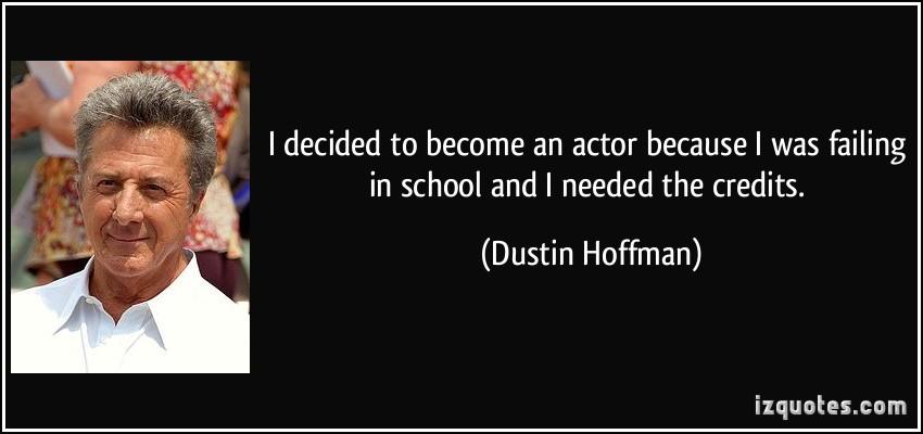Dustin Hoffman quote #1