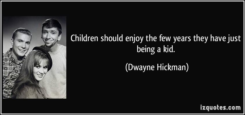 Dwayne Hickman's quote #1