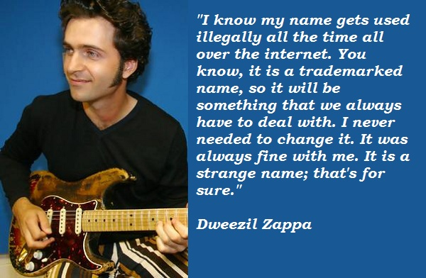 Dweezil Zappa's quote #6