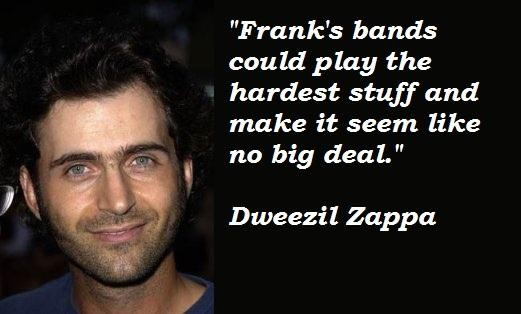 Dweezil Zappa's quote #8