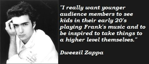 Dweezil Zappa's quote #2