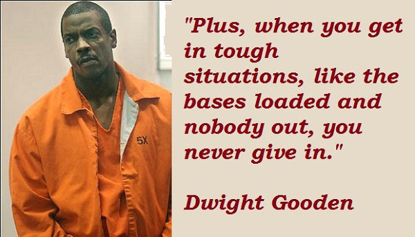 Dwight Gooden's quote #4