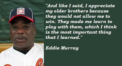 Eddie Murray's quote #3