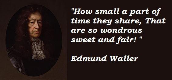Edmund Waller's quote #4
