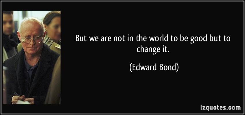 Edward Bond's quote #5