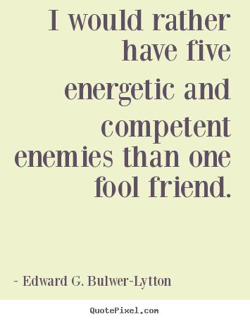 Edward G. Bulwer-Lytton's quote #7