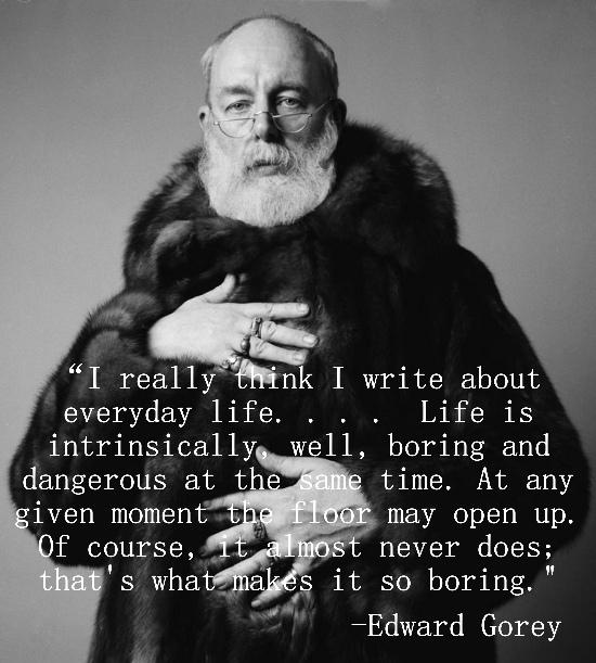 Edward Gorey's quote #2