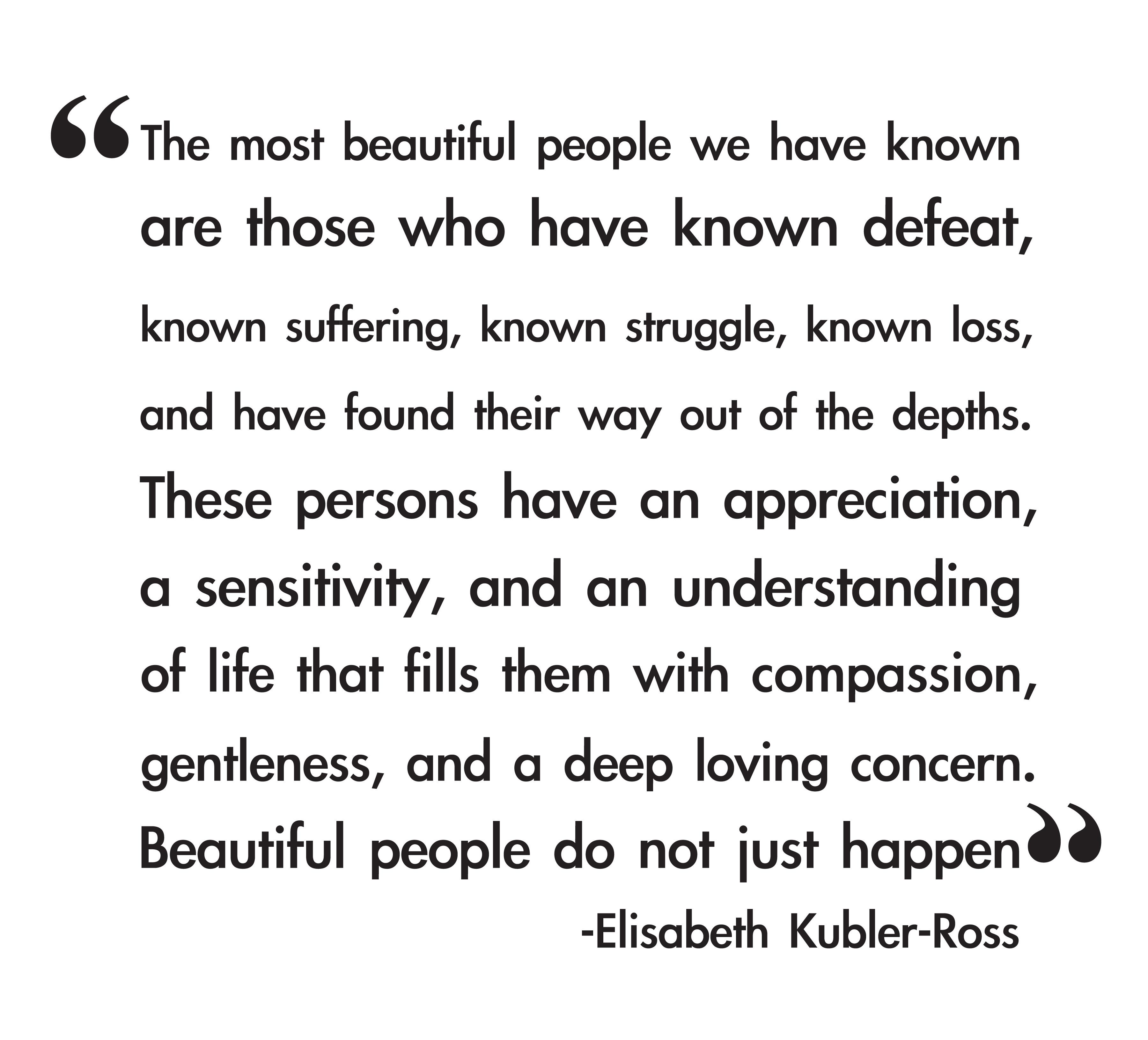 Elisabeth Kubler-Ross's quote #4