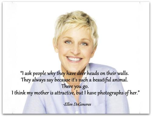 Ellen DeGeneres's quote #6