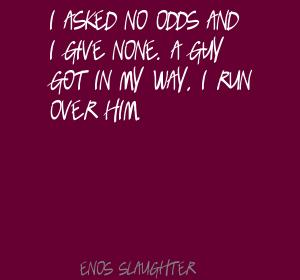 Enos Slaughter's quote #2