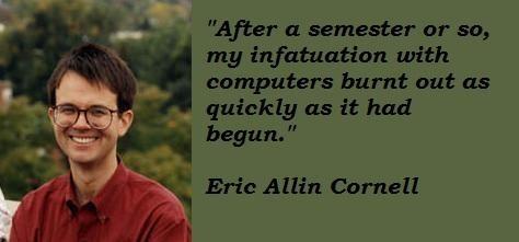 Eric Allin Cornell's quote #6