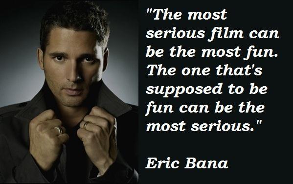 Eric Bana's quote #7