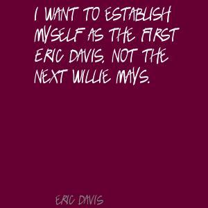 Eric Davis's quote #5