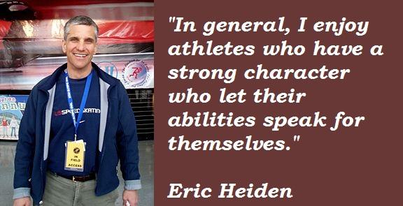 Eric Heiden's quote #7