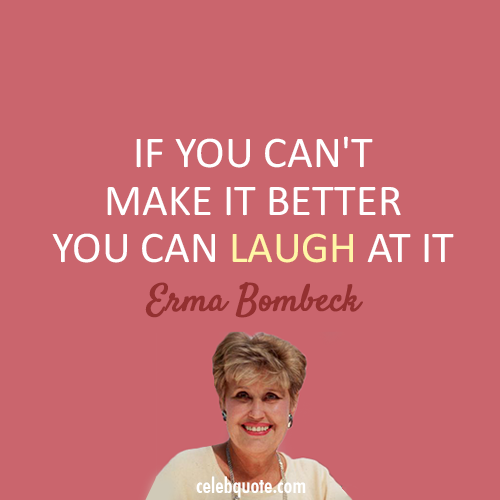 Erma Bombeck's quote #3