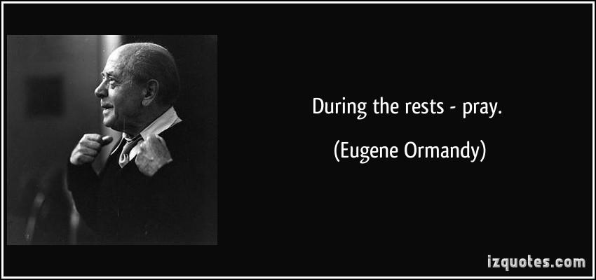 Eugene Ormandy's quote #4