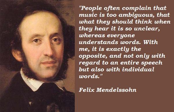 Felix Mendelssohn's quote #1