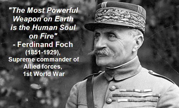 Ferdinand Foch The Most Powerful Weapon On Earth Is The: Ferdinand Foch's Quotes, Famous And Not Much