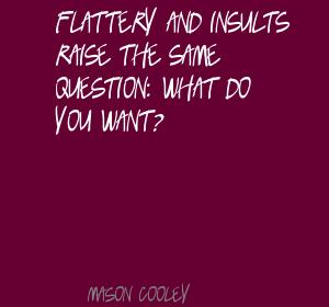 Flattery quote #6
