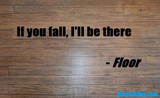 Famous Quotes About Floor Sualci Quotes