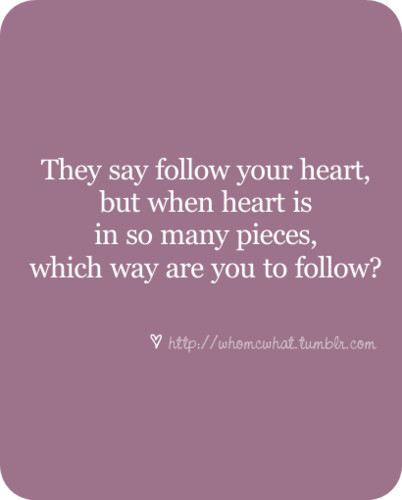 Quotes About Move On From Heartbreak: Famous Quotes About 'Follow Your Heart'