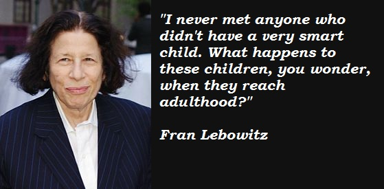 Fran Lebowitz's quote #7