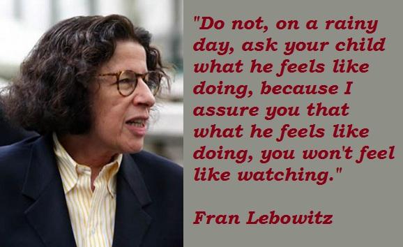 Fran Lebowitz's quote #1