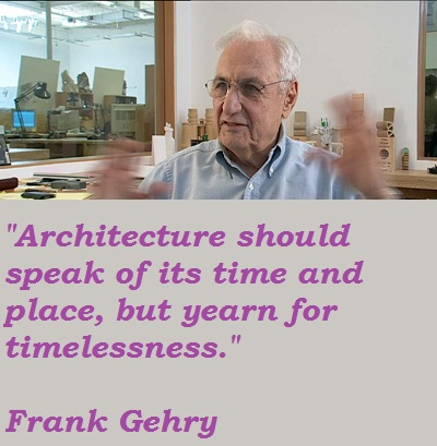 Frank Gehry's quote #8