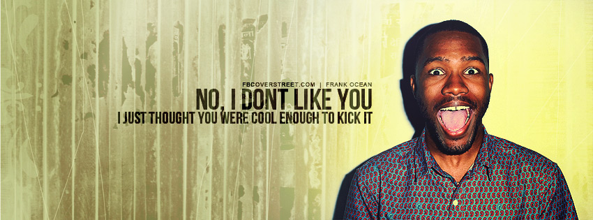 Frank Ocean's quote #4