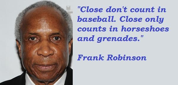 Frank Robinson's quote #1