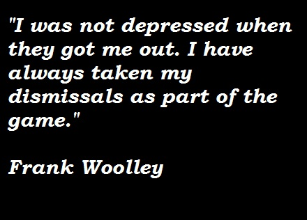 Frank Woolley's quote #2