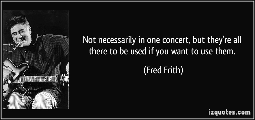Fred Frith's quote #6