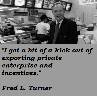 Fred L. Turner's quote #2
