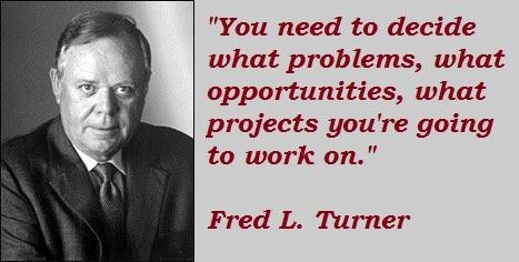 Fred L. Turner's quote #3
