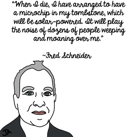 Fred Schneider's quote #3