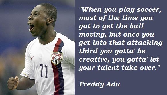 Freddy Adu's quote #6