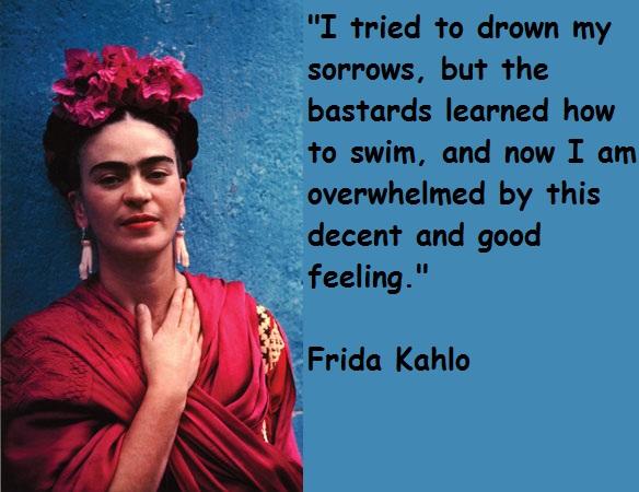 Frida Kahlo's quote #4