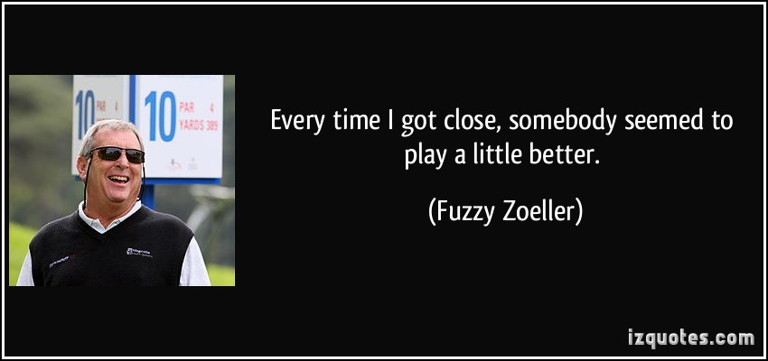 Fuzzy Zoeller's quote #2