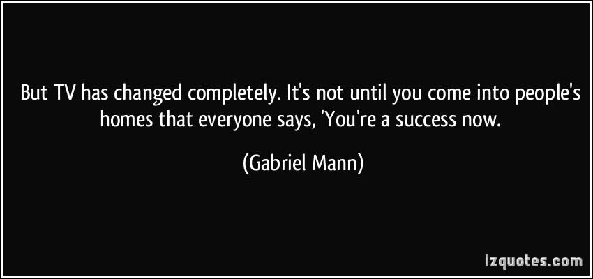 Gabriel Mann's quote #2
